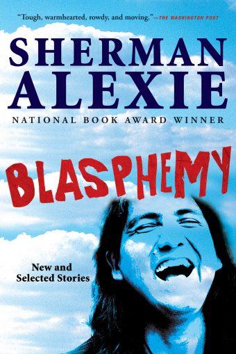 Blasphemy Sherman Alexie